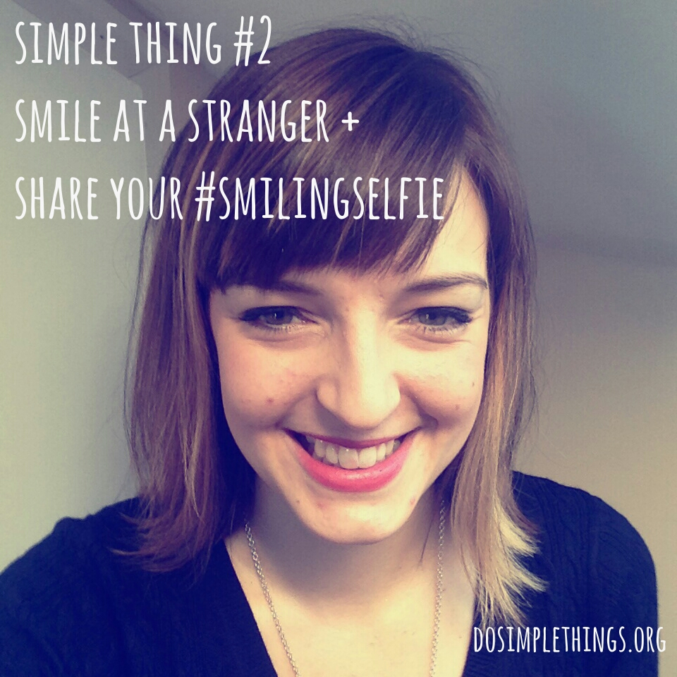 2: Smile at a stranger today + send us your smiling selfie